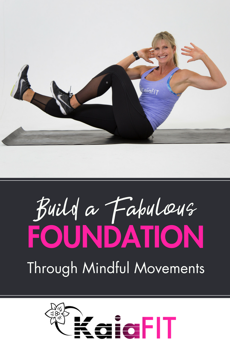Build a Fabulous Foundation Through Mindful Movement