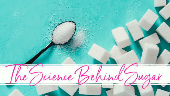 The Science Behind Sugar