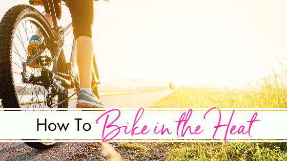 How To Bike in the Heat