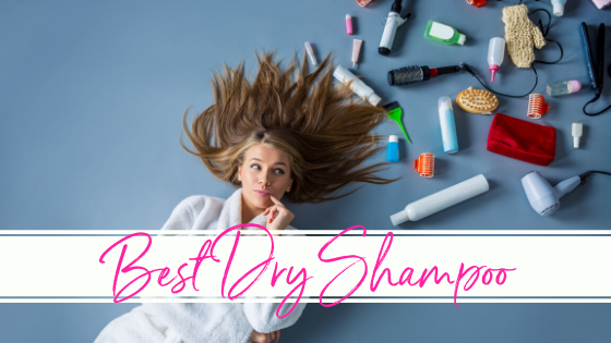 Our Top 5 Best Dry Shampoo Picks