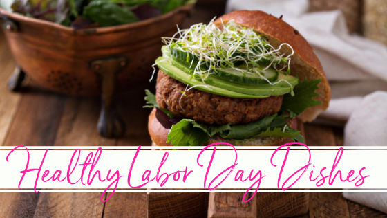 Healthy Labor Day Dishes
