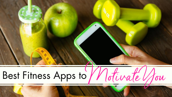 Best Apps to Fire Up Your Fitness Motivation